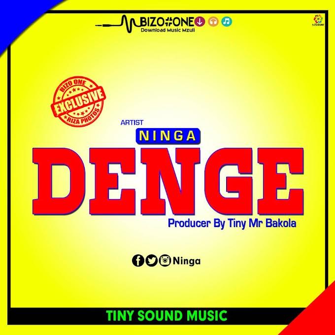AUDIO | NINGA - DENGE | DOWNLOAD NOW