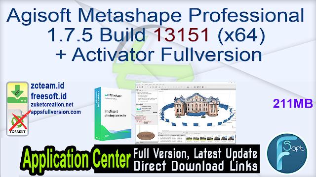 Agisoft Metashape Professional 1.7.5 Build 13151 (x64) + Activator Fullversion