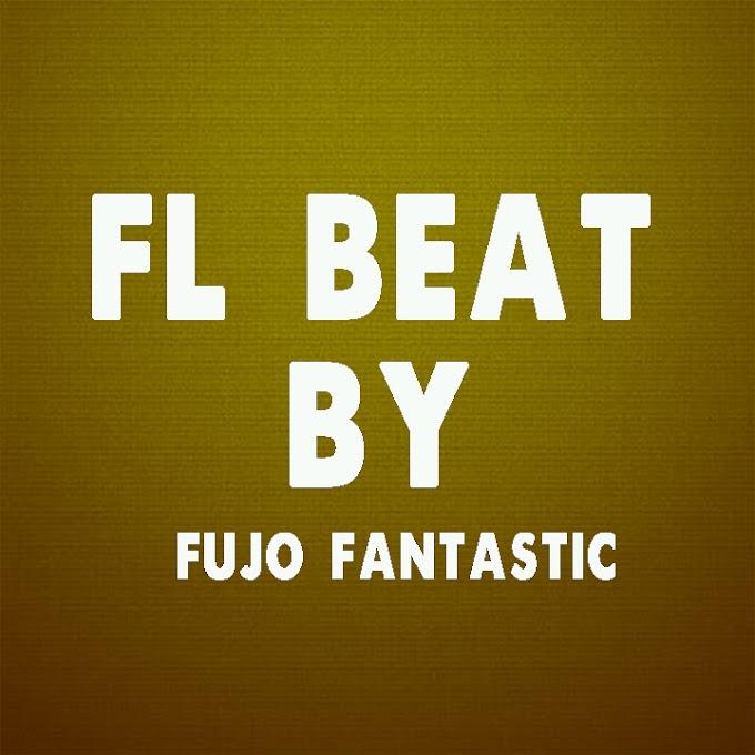 AUDIO | FUJO FANTASTIC - FL SINGELI BEAT | DOWNLOAD NOW