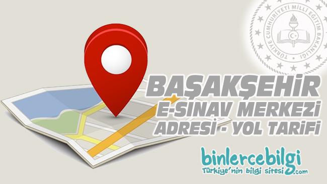 Başakşehir e-sınav merkezi adresi, başakşehir ehliyet sınav merkezi nerede? Başakşehir e sınav merkezine nasıl gidilir?