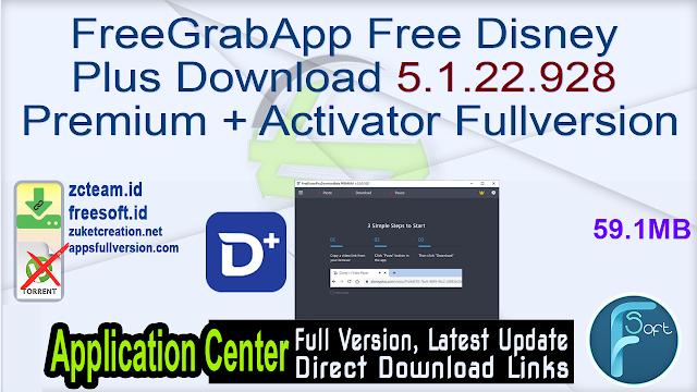 FreeGrabApp Free Disney Plus Download 5.1.22.928 Premium + Activator Fullversion
