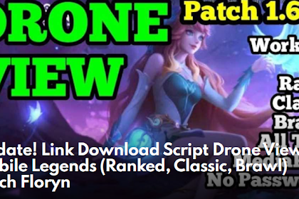Update! Link Download Script Drone View Mobile Legends (Ranked, Classic, Brawl) Patch Floryn