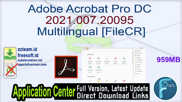 Adobe Acrobat Pro DC 2021.007.20095 Multilingual [FileCR]