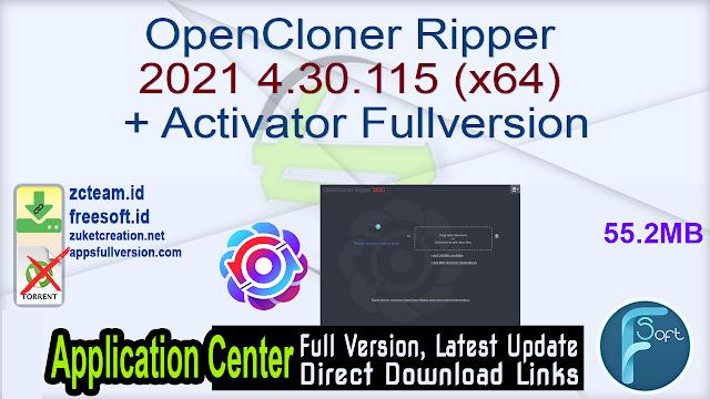 OpenCloner Ripper 2021 4.30.115 (x64) + Activator Fullversion