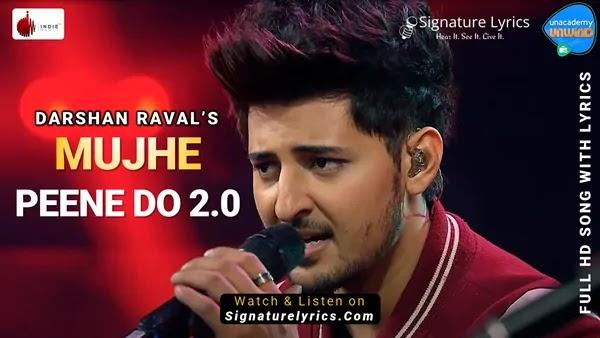 Mujhe Peene Do 2.0 Lyrics - Darshan Raval   Unacademy Unwind