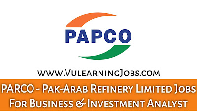 PARCO - Pak-Arab Refinery Limited Jobs September 2021 For Business & Investment Analyst Latest
