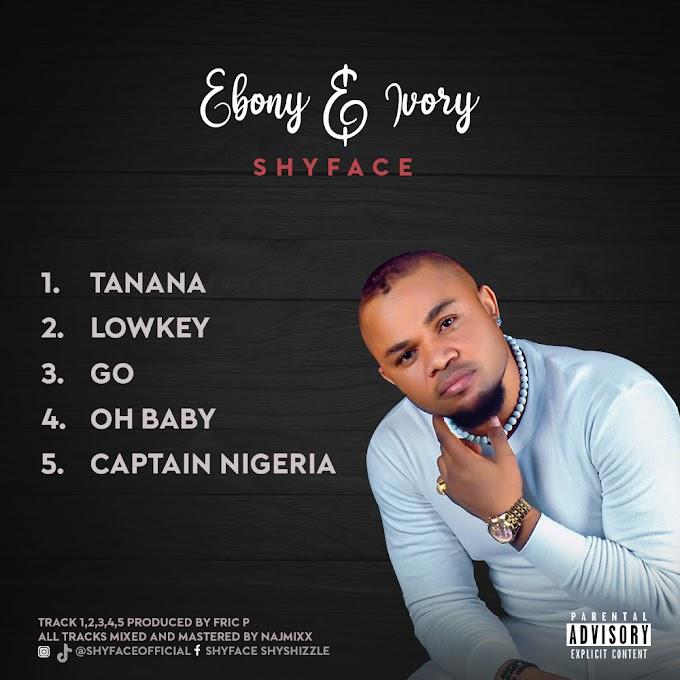 [Music EP] Shyface – Ebony & Ivory.mp3