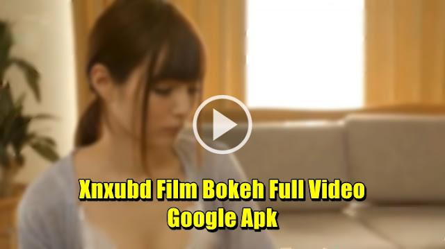 Download Xnxubd Film Bokeh Full Lights Video Google Apk