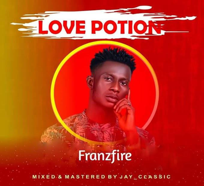 [Music] Franzfire - Love portion (Prod. Jay classic) #Arewapublisize