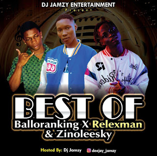 [DJ MIX] Dj jamzy - Best of Ballo Ranking x Zinoleesky & Relexman Mixtape