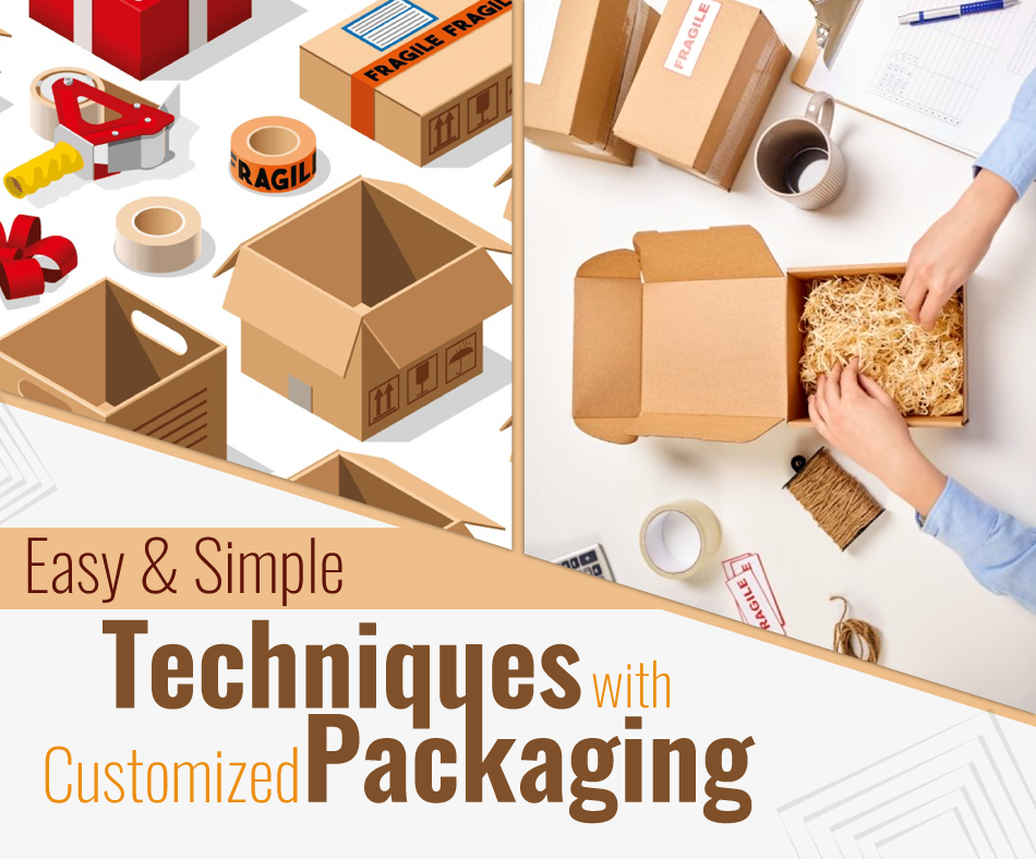 Easy and Simple Techniques to Recall Your Brand with Customized Packaging