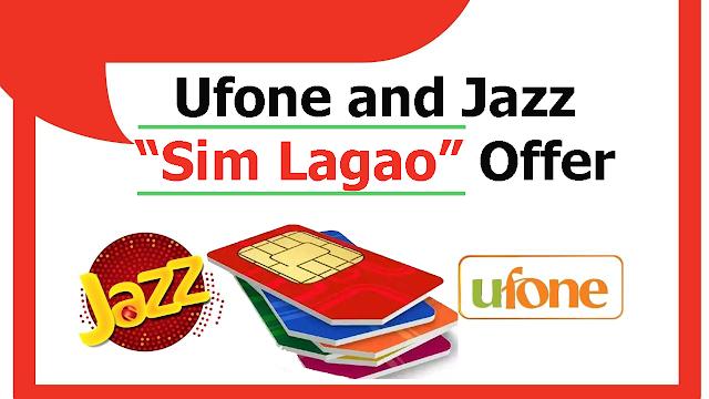 Ufone and Jazz Sim Lagao Offer