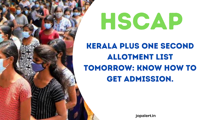 HSCAP Kerala Plus One Second Allotment List Tomorrow: Know how to get admission.