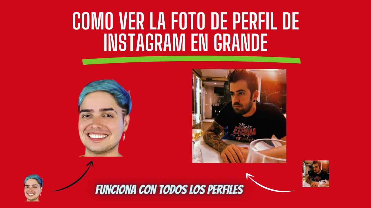 Como ver la foto de perfil de Instagram en grande