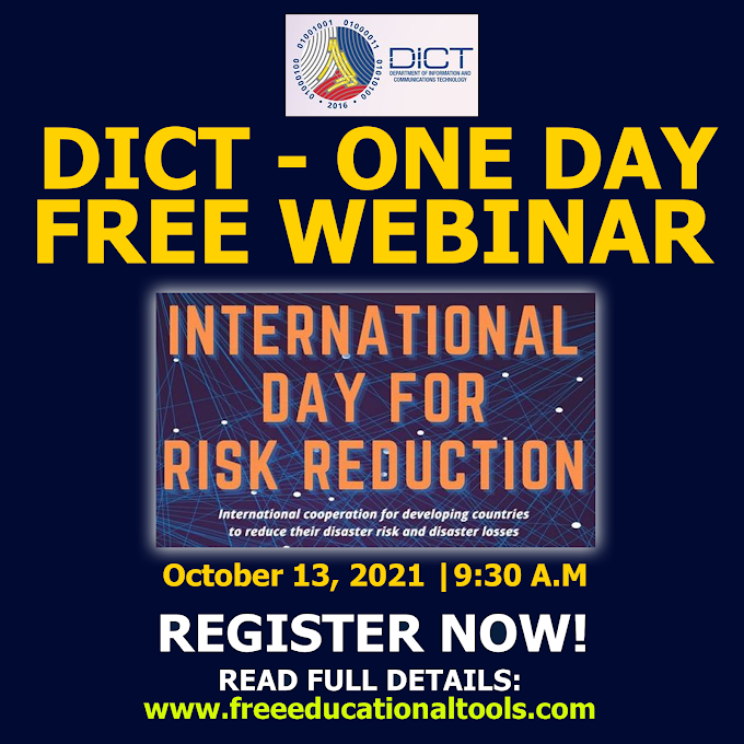 One - Day Free Webinar on International Day for Disaster Risk Reduction by DICT   October 13   REGISTER NOW!