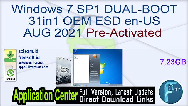 Windows 7 SP1 DUAL-BOOT 31in1 OEM ESD en-US AUG 2021 Pre-Activated