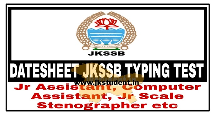 JKSSB | Datesheet  For Typing Test For Junior Assistant, Cadrex Clerk, Casher, Jr Assistant /Computer-cum-Jr Assistant/ Clerk/Store Attendent and Welfare Organizer