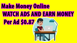 Make Money Online  WATCH ADS AND EARN MONEY