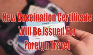 New Vaccination Certificate Will Be Issued For Foreign Travel, Know More