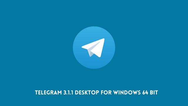 Telegram 3.1.1 Desktop for Windows 64 Bit