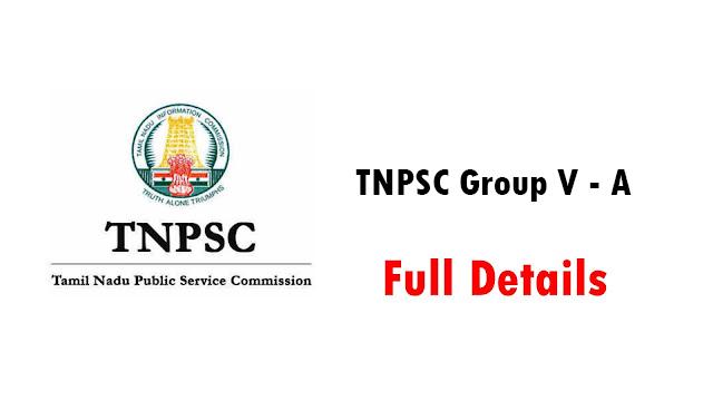 TNPSC Group V - A பற்றிய முழு விபரம்
