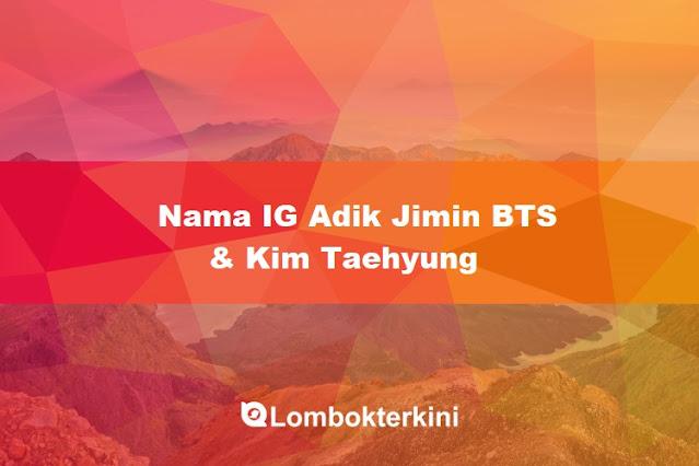 Nama IG Adik  Kim Taehyung