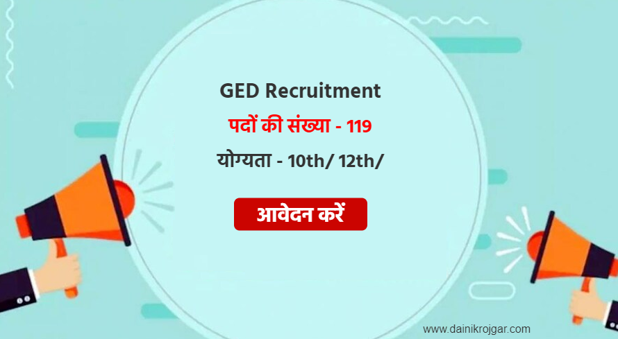 GED Engineer, Stenographer & Other 119 Posts