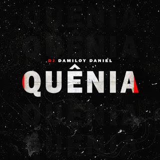 Dj Damiloy Daniel - Quênia [Exclusivo 2021] (Download MP3)
