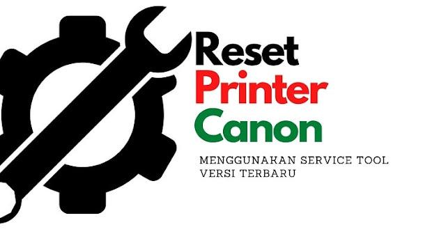 Cara Reset Printer Canon Dengan Service Tool
