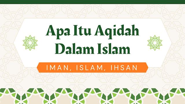 Apa Itu Aqidah Dalam Islam