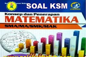 Soal KSM Mapel MTK Jenjang MA Tingkat Kabupaten/Kota