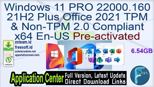 Windows 11 PRO 22000.160 21H2 Plus Office 2021 TPM & Non-TPM 2.0 Compliant x64 En-US Pre-activated