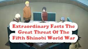 Extraordinary Facts The Great Threat Of The Fifth Shinobi World War Manga Boruto Capter 56