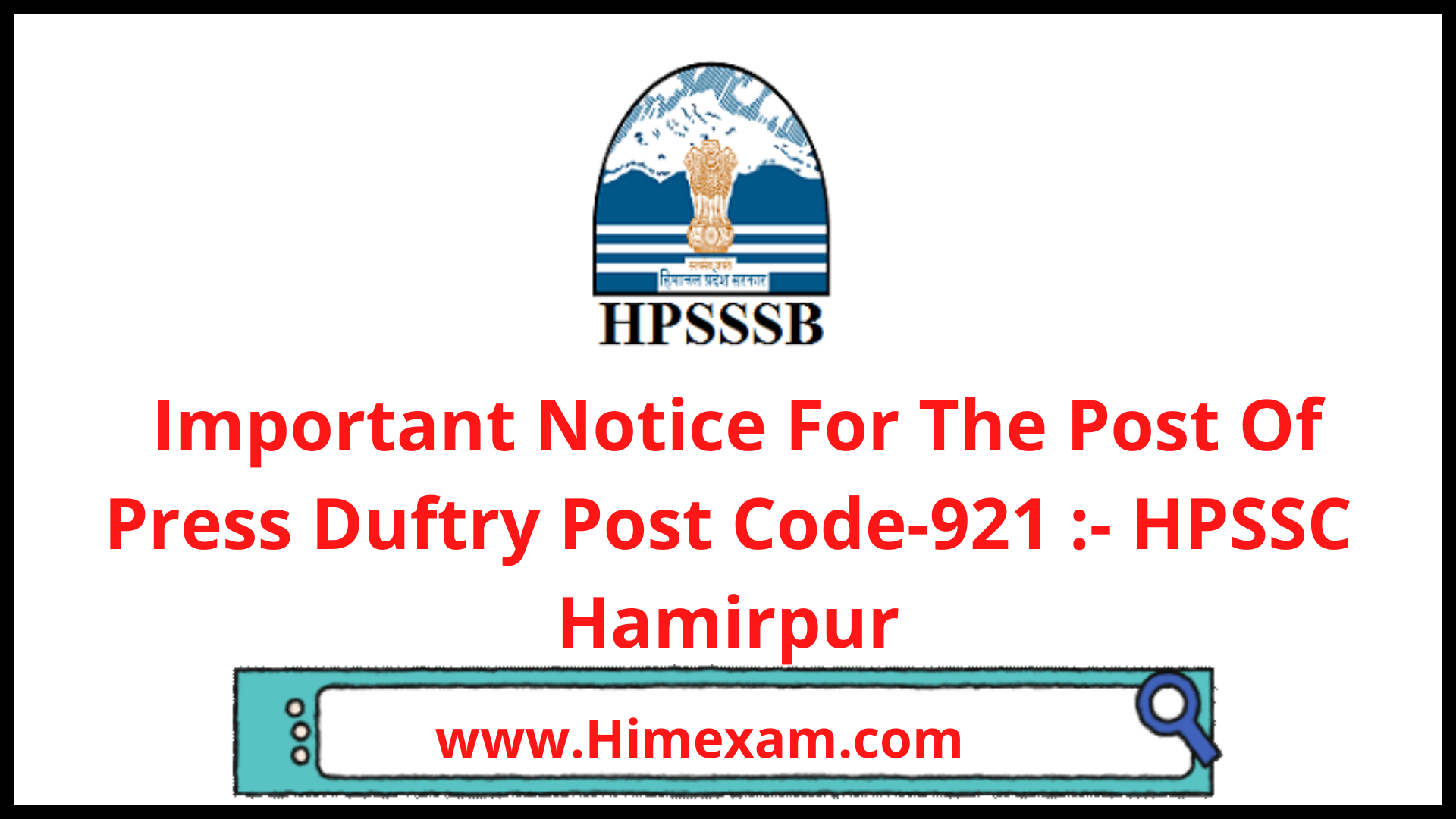 Important Notice For The Post Of Press Duftry Post Code-921 :- HPSSC Hamirpur