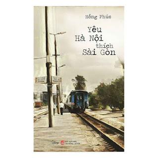 Yêu Hà Nội Thích Sài Gòn (Tái Bản 2019) ebook PDF EPUB AWZ3 PRC MOBI