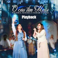 Baixar Música Gospel O Céu Tem Mais (Playback) - Valesca Mayssa e Sarah Farias Mp3