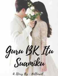 Novel Guru BK Itu Suamiku Karya Hellowol Full Episode