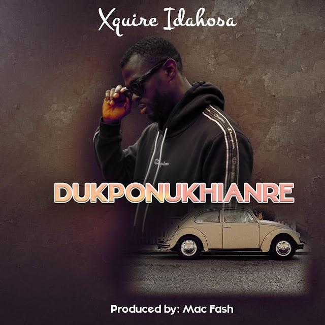 Music : Xquire Idahosa - Dukponukhianre