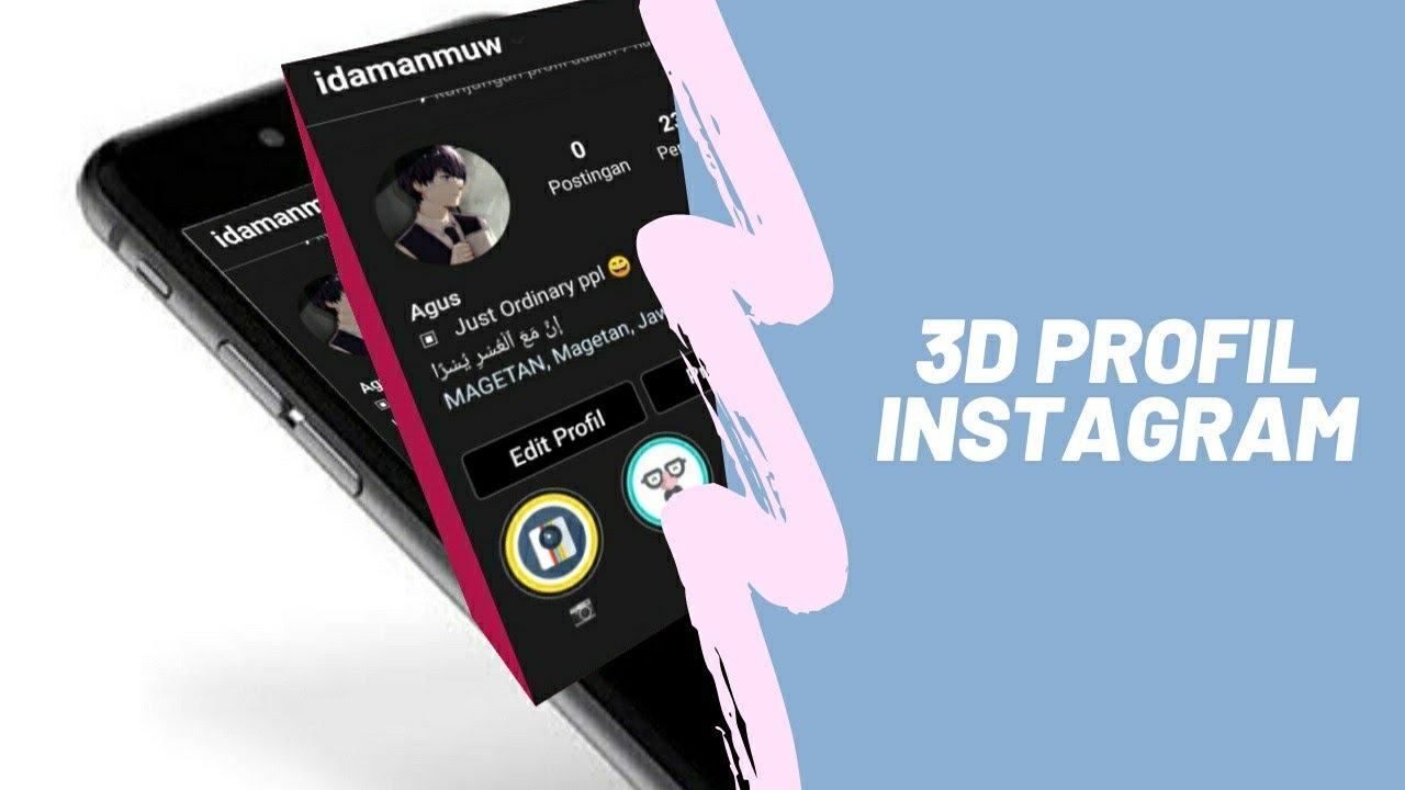 Cara Mudah Membuat Profile 3D di Instagram
