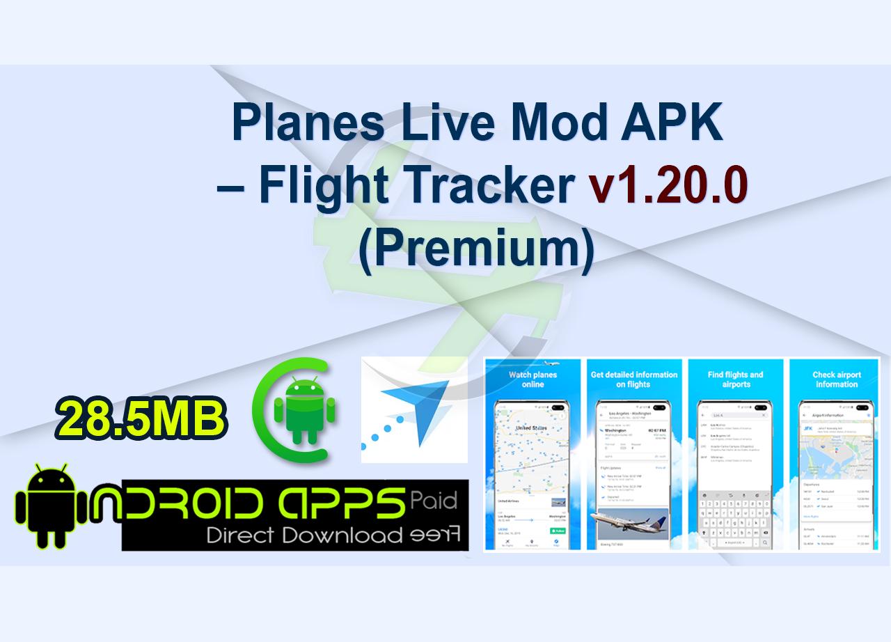 Planes Live Mod APK – Flight Tracker v1.20.0 (Premium)