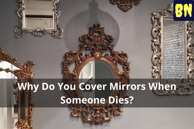 Why Do You Cover Mirrors When Someone Dies?