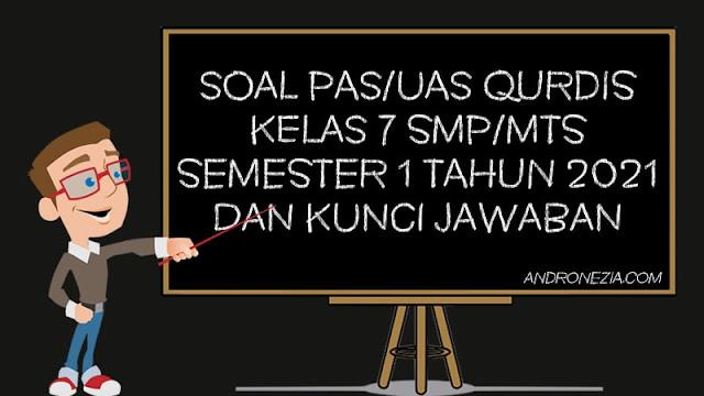 Soal PAS/UAS Qurdis Kelas 7 SMP/MTS Semester 1 Tahun 2021