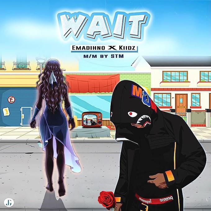 [Music] Emadinho ft kiidz - Wait