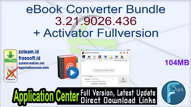 eBook Converter Bundle 3.21.9026.436 + Activator Fullversion