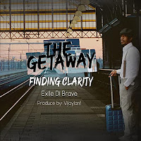 Exile Di Brave - The Getaway Finding Clarity