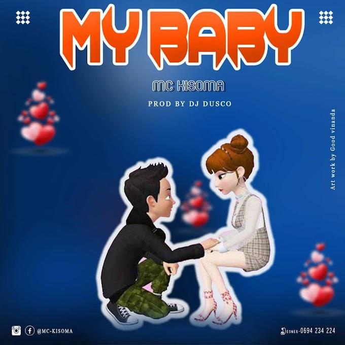AUDIO | MC KISOMA - MY BABY | DOWNLOAD NOW