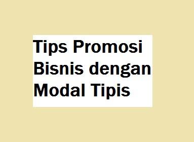 Tips Promosi Bisnis dengan Modal Tipis