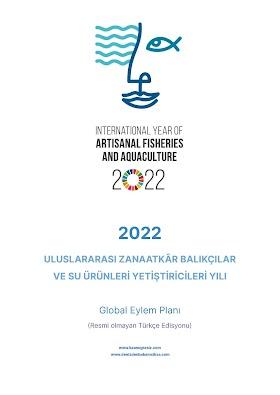 2022 Uluslararası Zanaatkâr Balıkçılar ve Su Ürünleri Yetiştiriciliği Global Eylem Planı