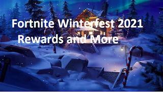 Fortnite Winterfest 2021  Rewards and More