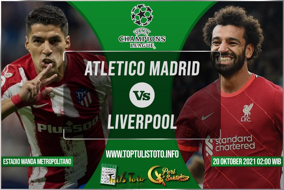 Prediksi Atletico Madrid vs Liverpool 20 Oktober 2021